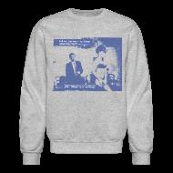 Long Sleeve Shirts ~ Crewneck Sweatshirt ~ Is It True What They Say?