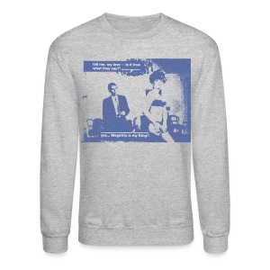 Is It True What They Say? - Crewneck Sweatshirt