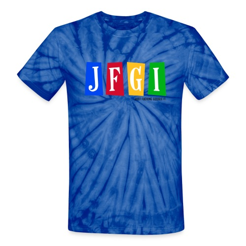 Just F@#king Google It Men's Tie Dye Tee - Unisex Tie Dye T-Shirt