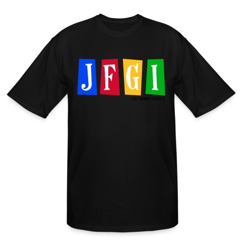 Just F@#king Google It Men's Tall Tee - Men's Tall T-Shirt
