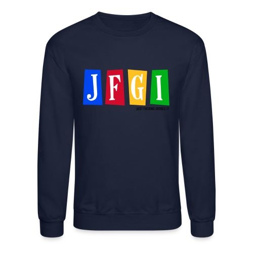 Just F@#king Google It Men's Sweatshirt - Crewneck Sweatshirt