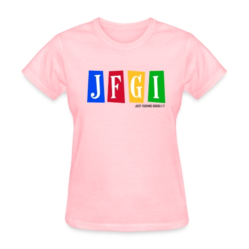 Just F@#king Google It Women's Standard Tee - Women's T-Shirt