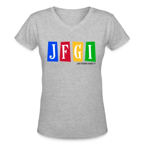 Just F@#king Google It Women's V-Neck Tee - Women's V-Neck T-Shirt