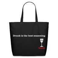 Bags & backpacks ~ Eco-Friendly Cotton Tote ~ Drunk is the Best Seasoning