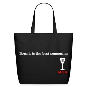 Drunk is the Best Seasoning - Eco-Friendly Cotton Tote