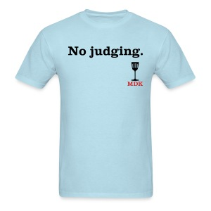 No Judging - Men's T-Shirt