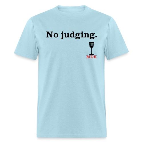 No Judging - Men's T-Shirt