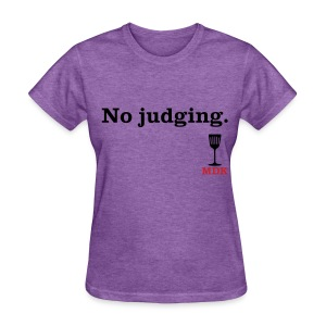 No Judging - Women's T-Shirt