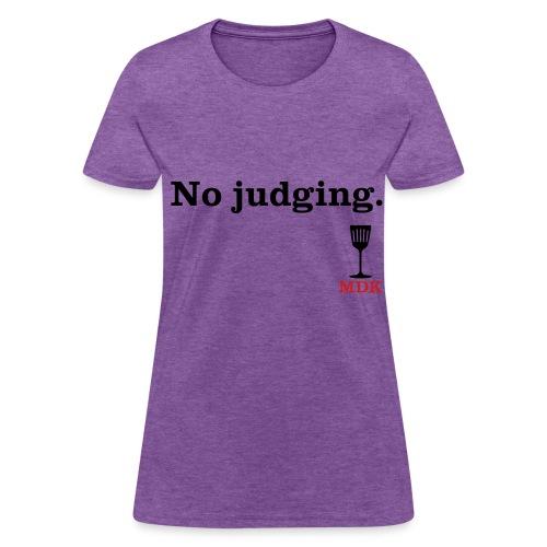 No Judging - Women's T-Shirt