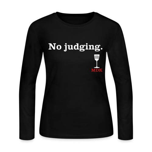 No Judging - Women's Long Sleeve Jersey T-Shirt