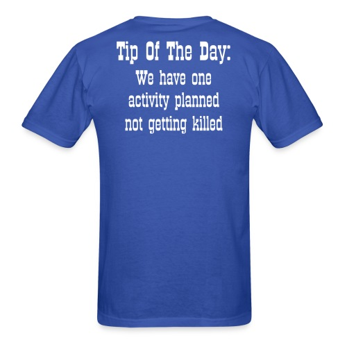 Tip Of The Day not getting killed - Men's T-Shirt