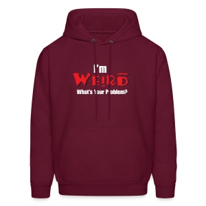 I'm Weird. What's Your Problem? Hoodie - Men's Hoodie