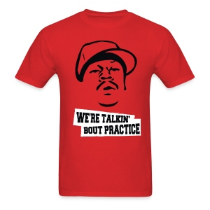 AI  We're Talkin' Bout Practice Shirt - Men's T-Shirt