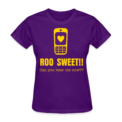 Roo Sweet Can You Hear Me Now?v2 - Women's T-Shirt