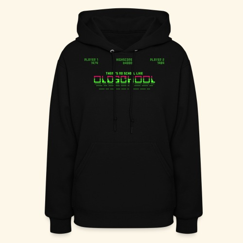 There's no school like oldschool - Women's Hoodie
