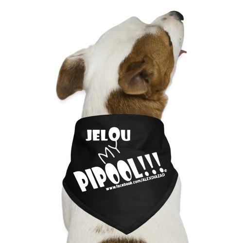 JELOU MY PIPOOL!!! MASCOTAS - Dog Bandana
