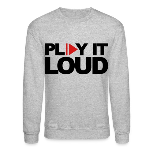 play it loud - Crewneck Sweatshirt