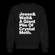 Long Sleeve Shirts ~ Crewneck Sweatshirt ~ Jesse-Walt-Giant Pile of Crystal Meth
