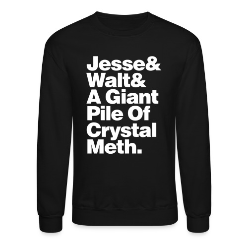 Jesse-Walt-Giant Pile of Crystal Meth - Crewneck Sweatshirt