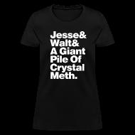 T-Shirts ~ Women's T-Shirt ~ Jesse-Walt-Giant Pile of Crystal Meth
