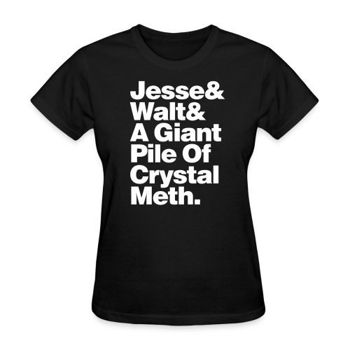 Jesse-Walt-Giant Pile of Crystal Meth - Women's T-Shirt