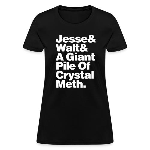 Jesse-Walt-Giant Pile of Crystal Meth - Women's T-Shirt
