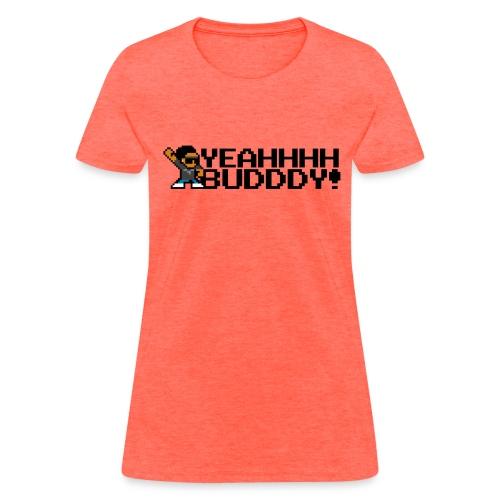 YEAHHHH BUDDDY! (Women's) - Women's T-Shirt