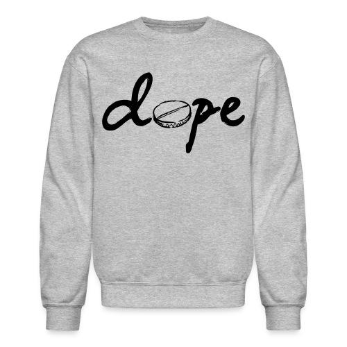 *Dope Crew - Crewneck Sweatshirt