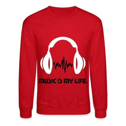 Music Is My Life. - Crewneck Sweatshirt