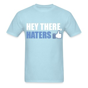 Facebook Like/Thumbs Up Hey There Haters: Cool Party Fun Design T-Shirt T Shirt TShirt - Men's T-Shirt