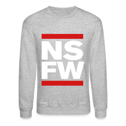 NSFW Crewneck Sweatshirt - Crewneck Sweatshirt
