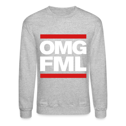 OMG FML Crewneck Sweatshirt - Crewneck Sweatshirt