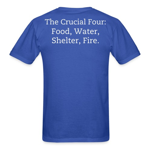 The Crucial Four: Food, Water, Shelter, Fire. - Men's T-Shirt