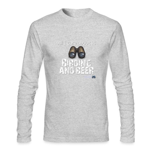 All I Care About is Birding and Beer - Men's Long Sleeve T-Shirt by Next Level