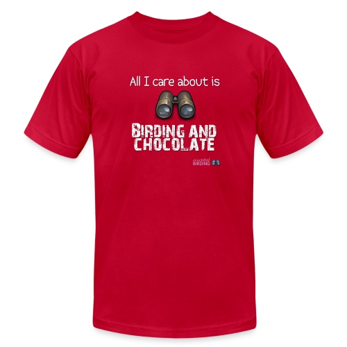 All I Care About is Birding & Chocolate - Men's Fine Jersey T-Shirt