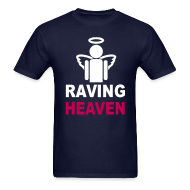T-Shirts ~ Men's T-Shirt ~ Raving Heaven T-shirt