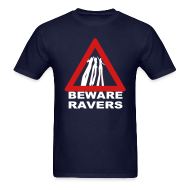 T-Shirts ~ Men's T-Shirt ~ Beware Ravers T-shirt