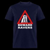 T-Shirts ~ Men's T-Shirt ~ Beware Ravers T-shirt