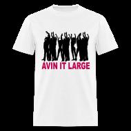 T-Shirts ~ Men's T-Shirt ~ Avin it Large T-shirt