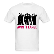 T-Shirts ~ Men's T-Shirt ~ Avin it Large T-shirt
