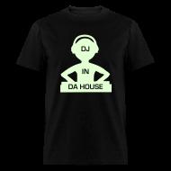 T-Shirts ~ Men's T-Shirt ~ DJ in da house Glow in the Dark T-shirt