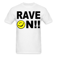 T-Shirts ~ Men's T-Shirt ~ Rave On!! Smiley Face T-shirt