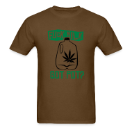 T-Shirts ~ Men's T-Shirt ~ Got Pot?