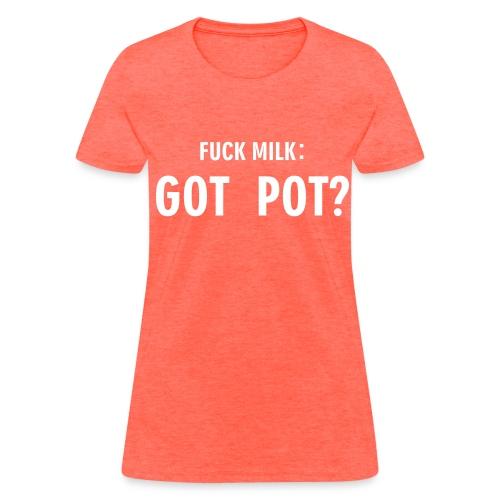 Got Pot? - Women's T-Shirt