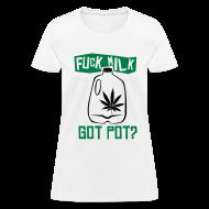 T-Shirts ~ Women's T-Shirt ~ Got Pot?