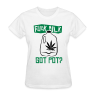 Women's T-Shirts ~ Women's T-Shirt ~ Got Pot?
