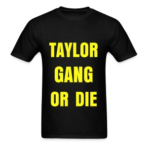 Taylor Gang Or DIe T Shirt  - Men's T-Shirt