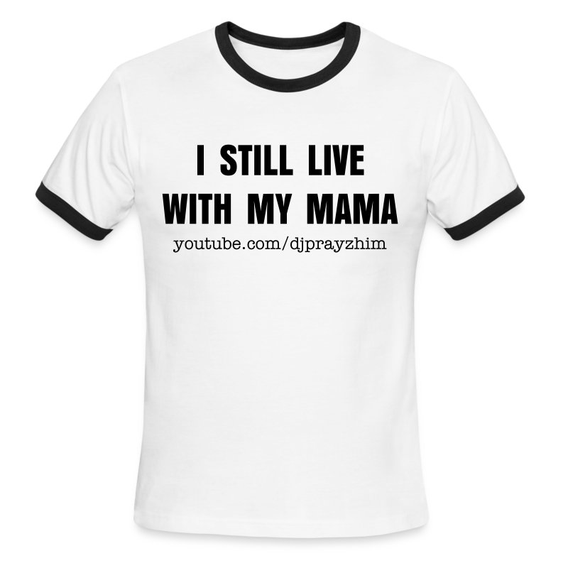 Still Live With My Mama - Men's Ringer T-Shirt