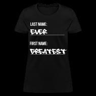 Women's T-Shirts ~ Women's T-Shirt ~ Greatest Ever
