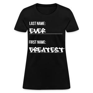 Greatest Ever - Women's T-Shirt